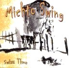 Michto Swing : CD Swiss Time 2007